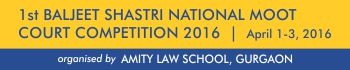 1st BALJEET SHASTRI NATIONAL MOOT COURT COMPETITION 2016