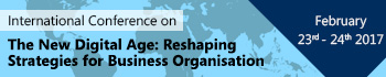 International Conference on the new digital age: Reshaping Strategies for Business Organisation