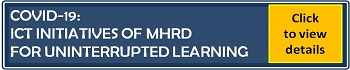 Covid 19: ICT Initiatives of MHRD for uninterrupted learning.