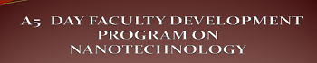 Faculty Development Programme on  Recent Advances, Trends and challenges in the field of Nanotechnology