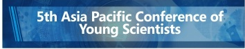 5th Asia Pacific Conference of Young Scientists